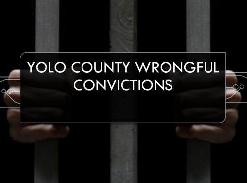 Yolo County Wrongful Convictions
