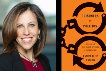 Rachel Barkow: Breaking the Cycle of Mass Incarceration – Free Event WEDNESDAY (July 10)