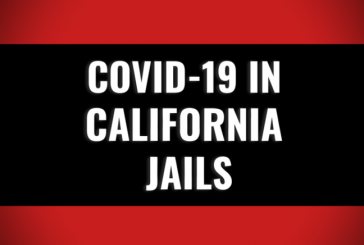 Alameda County Jail – COVID-19 Outbreak Coverup? – Weekly Highlights – COVID-19 in CA Jails