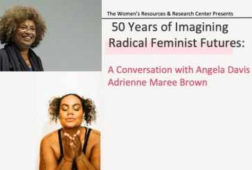 "UC Davis Women's Resources and Research Center Hosts Angela Davis and adrienne maree brown in ""50 Years of Imagining Radical Feminist Futures"""