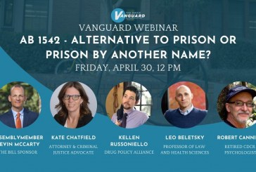 Vanguard Webinar: AB 1542 – Alternative to Prison or Prison by Another Name? (Video)