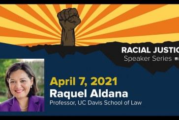"Racial Justice Speaker Series: Raquel Aldana on ""Citizenism"""