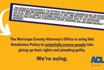 ACLU Files Lawsuit Against Maricopa County Policy of Using 'Substantially Harsher' Threat if Defendant Doesn't Jump at First Offer