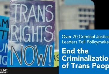 Prosecutors and Law Enforcement Officers Unite against Laws Criminalizing Transgender People